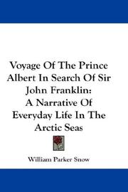 Cover of: Voyage Of The Prince Albert In Search Of Sir John Franklin | William Parker Snow