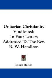Cover of: Unitarian Christianity Vindicated | Joseph Hutton