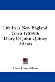 Cover of: Life In A New England Town 1787-88: Diary Of John Quincy Adams