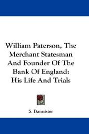 Cover of: William Paterson, The Merchant Statesman And Founder Of The Bank Of England | S. Bannister