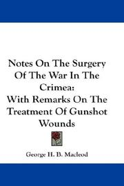 Notes on the surgery of the war in the Crimea by George H. B. Macleod