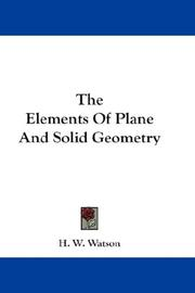 Cover of: The Elements Of Plane And Solid Geometry | H. W. Watson
