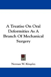 Cover of: A Treatise On Oral Deformities As A Branch Of Mechanical Surgery | Norman W. Kingsley