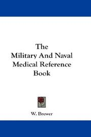 Cover of: The Military And Naval Medical Reference Book | W. Brewer