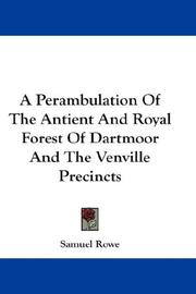 A Perambulation Of The Antient And Royal Forest Of Dartmoor And The Venville Precincts by Samuel Rowe