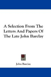 Cover of: A Selection From The Letters And Papers Of The Late John Barclay