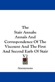 Cover of: The Stair Annals: Annals And Correspondence Of The Viscount And The First And Second Earls Of Stair V2