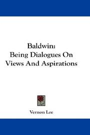 Cover of: Baldwin: being dialogues on views and aspirations