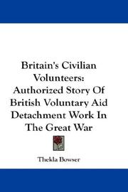 Britain's civilian volunteers by Thekla Bowser