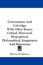 Cover of: Conversation And Coleridge: With Other Essays; Critical, Historical, Biographical, Philosophical, Imaginative And Humorous