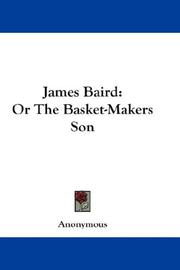 Cover of: James Baird: Or The Basket-Makers Son
