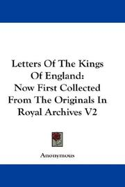 Cover of: Letters Of The Kings Of England: Now First Collected From The Originals In Royal Archives V2