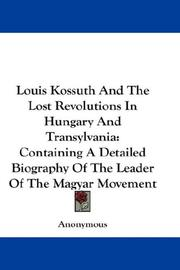 Louis Kossuth And The Lost Revolutions In Hungary And Transylvania