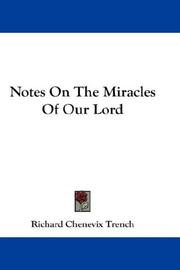 Cover of: Notes On The Miracles Of Our Lord | Richard Chenevix Trench