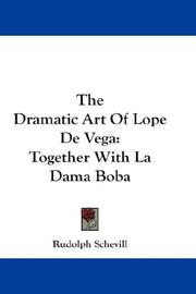 Cover of: The dramatic art of Lope de Vega