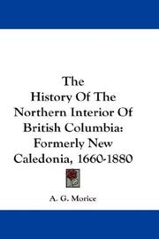 The history of the northern interior of British Columbia by
