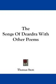 Cover of: The Songs Of Deardra With Other Poems | Thomas Stott