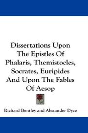 Cover of: Dissertations Upon The Epistles Of Phalaris, Themistocles, Socrates, Euripides And Upon The Fables Of Aesop: also, Epistola ad Joannem Millium