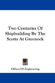 Cover of: Two Centuries Of Shipbuilding By The Scotts At Greenock | Offices Of Engineering