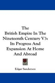 Cover of: The British Empire In The Nineteenth Century V3: Its Progress And Expansion At Home And Abroad