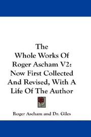 Cover of: The Whole Works Of Roger Ascham V2 | Roger Ascham