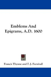 Cover of: Emblems And Epigrams, A.D. 1600 | Thynne, Francis