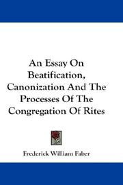Cover of: An Essay On Beatification, Canonization And The Processes Of The Congregation Of Rites