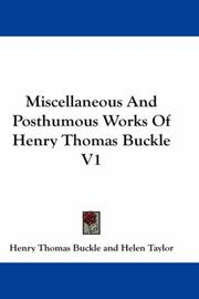Cover of: Miscellaneous And Posthumous Works Of Henry Thomas Buckle V1
