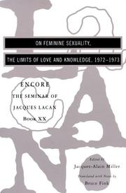 Cover of: On Feminine Sexuality, the Limits of Love and Knowledge: The Seminar of Jacques Lacan, Book XX, Encore