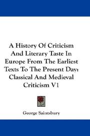 Cover of: A history of criticism and literary taste in Europe from the earliest texts to the present day: Classical And Medieval Criticism V1