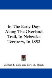 Cover of: In The Early Days Along The Overland Trail, In Nebraska Territory, In 1852