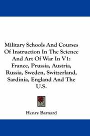 Cover of: Military Schools And Courses Of Instruction In The Science And Art Of War In V1 | Henry Barnard