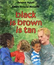 Cover of: Black Is Brown Is Tan