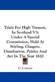 Cover of: Trials For High Treason, In Scotland V3 | C. J. Green