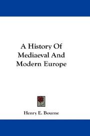 Cover of: A History Of Mediaeval And Modern Europe | Henry E. Bourne