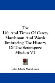 Cover of: The Life And Times Of Carey, Marshman And Ward | John Clark Marshman
