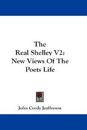 Cover of: The Real Shelley V2 | John Cordy Jeaffreson