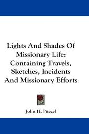 Lights and shades of missionary life by John H. Pitezel