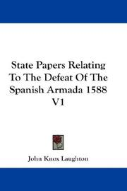 Cover of: State Papers Relating To The Defeat Of The Spanish Armada 1588 V1 | Sir John Knox Laughton