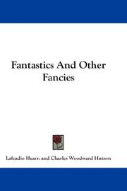 Cover of: Fantastics And Other Fancies | Lafcadio Hearn