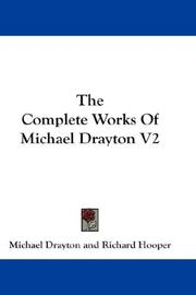 Cover of: The Complete Works Of Michael Drayton V2