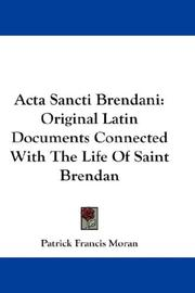 Cover of: Acta Sancti Brendani: Original Latin Documents Connected With The Life Of Saint Brendan