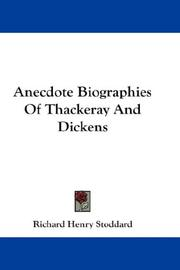 Cover of: Anecdote Biographies Of Thackeray And Dickens