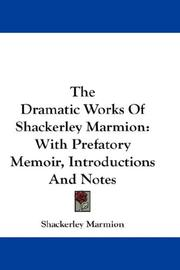Cover of: The dramatic works of Shackerley Marmion