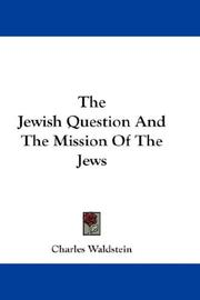 Cover of: The Jewish Question And The Mission Of The Jews