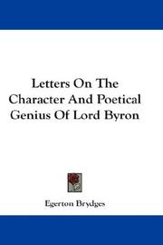 Cover of: Letters On The Character And Poetical Genius Of Lord Byron | Egerton Brydges