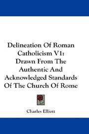 Cover of: Delineation Of Roman Catholicism V1 | Charles Elliott