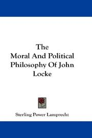 Cover of: The moral and political philosophy of John Locke