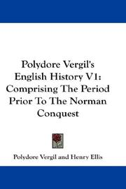 Cover of: Polydore Vergil's English History V1: Comprising The Period Prior To The Norman Conquest
