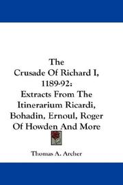 Cover of: The Crusade Of Richard I, 1189-92 | Thomas A. Archer